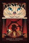 Toscat: An Opera in Three Acts, or One Cat by Nhan C Duong (Paperback / softback, 2014)