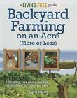 Backyard Farming on an Acre (More or Less) by Angela England (Paperback, 2013)