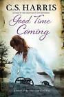 Good Time Coming: A Sweeping Saga Set During the American Civil War by C. S. Harris (Hardback, 2016)