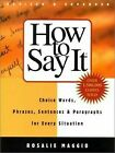 How to Say It by Rosalie Maggio (2002, Paperback)
