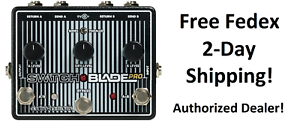 New-EHX-Electro-Harmonix-Switchblade-Pro-Deluxe-Switcher-Pedal-Switch-Blade