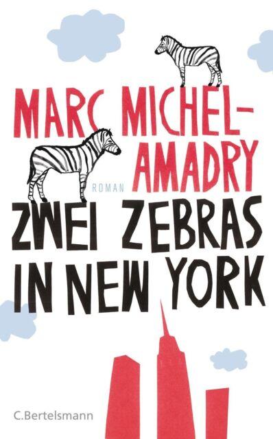 Michel-Amadry, Marc - Zwei Zebras in New York: Roman /4