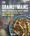 Grains As Mains by Laura Agar Wilson (Hardback, 2015)