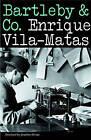 Bartleby & Co. by Enrique Vila-Matas (Hardback, 2004)