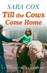 Till-the-Cows-Come-Home-A-Lancashire-Childhood-by-Sara-Cox