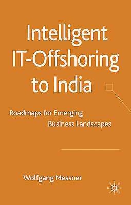 Intelligent IT-Offshoring to India: Roadmaps for Emerging Business Landscapes b