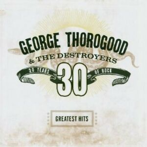 George-Thorogood-Ge-Greatest-Hits-30-Years-of-Rock-New-CD
