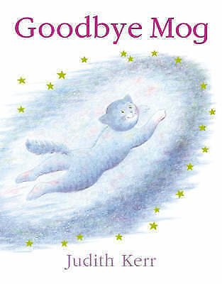 1 of 1 - Goodbye Mog, Kerr, Judith, Good Condition Book, ISBN 9780007149698