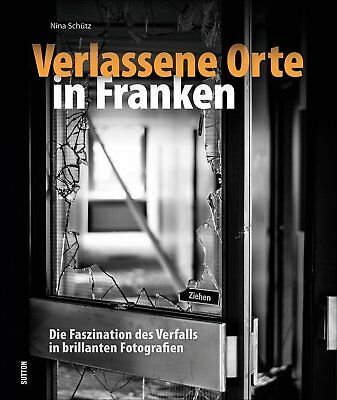 Verlassene Orte in Thüringen Geschichte Bildband Buch Fotos Objekte Bilder Urbex
