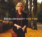 This Time [Digipak] * by Nelda Swiggett (CD, Mar-2010, OA2 Records)