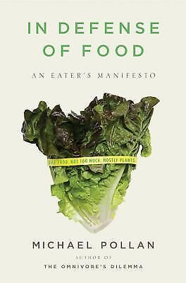 In Defense of Food : An Eater's Manifesto by Michael Pollan (2008, Hardcover)