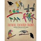 Faithful Feathered Friends: Faithful Precious Pets Series by Carolyn May Keeler (Paperback / softback, 2013)