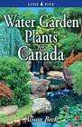 Water Garden Plants for Canada by Alison Beck (Paperback, 2005)