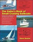 The Sailor's Book of Small Cruising Sailboats: Reviews and Comparisons of 360 Boats Under 26 Feet by Steve Henkel (Paperback, 2010)