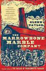 The Marrowbone Marble Company by Glenn Taylor (Paperback / softback, 2011)
