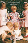 Always Liza to Me: A Memoir for My Silent Sister by Cecilia Rice (Paperback, 2009)