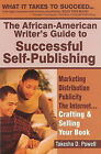 The African American Writer's Guide to Successful Self Publishing: Marketing, Distribution, Publicity, the Internet.Crafting and Selling Your Book by Takesha D Powell (Paperback / softback, 2000)
