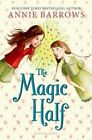 The Magic Half by Annie Barrows (Paperback / softback, 2014)