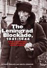 The Leningrad Blockade, 1941-1944: A New Documentary History from the Soviet Archives by Richard Bidlack, Nikita Lomagin (Hardback, 2012)