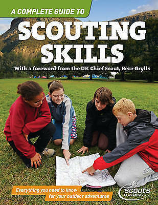 Scouting Skills: A Complete Guide.    Ideal for any Cub or Scout
