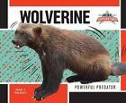 Wolverine: Powerful Predator by Paige V Polinsky (Hardback, 2016)