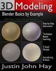 3D Modeling: Blender Basics by Example by Justin John Hay (Paperback / softback, 2012)