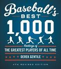 Baseball's Best 1,000 : Rankings of the Skills, the Achievements, and the Performance of the Greatest Players of All Time by Derek Gentile (2017, Paperback, Revised)