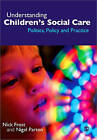 Understanding Children's Social Care: Politics, Policy and Practice by Nigel Parton, Nick P. Frost (Paperback, 2009)