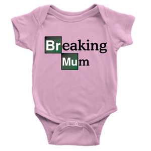 Breaking Mum Babygrow Breaking Bad Parody Funny Top Gift Present