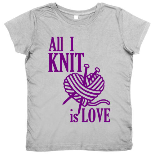 "Ladies Knitting T-Shirt /""All I Knit is Love/"" Knitters Crafting Funny Tee Gift"