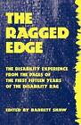 The Ragged Edge: The Disability Experience from the Pages of the Disability Rag by Advocado Press (Paperback / softback, 1994)