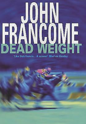 1 of 1 - Dead Weight by John Francome (Hardback, 2001)