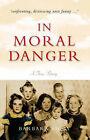 In Moral Danger by Barbara Biggs (Paperback, 2003)