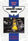 Coventry Climax Engine: The Essential Guide to the Coventry Climax Engine by Henniker Books (Paperback, 2014)