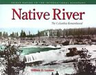 Native River: The Columbia Remembered by William D Layman (Paperback / softback, 2002)