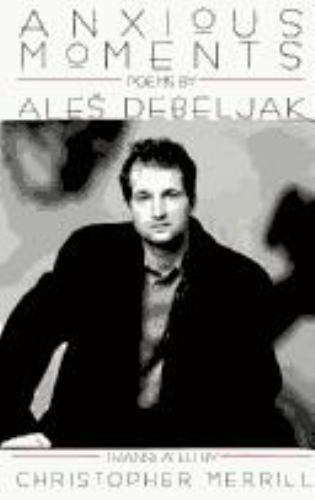 Anxious Moments by Ales Debeljak (1994, Paperback)