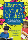 Literacy for Young Children: A Guide for Early Childhood Educators by Loraine Dunn, Priscilla L. Griffith, Sally Beach, Jiening Ruan (Paperback, 2008)