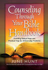 Counseling Through Your Bible Handbook: Providing Biblical Hope and Practical Help for 50 Everyday Problems by June Hunt (Paperback, 2008)