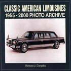 Classic American Limousines 1955-2000 by Richard J. Conjalka (Paperback, 2001)