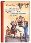 Der kleine Ritter Trenk und der Turmbau zu Babel / Der kleine Ritter Trenk Bd.6 von Kirsten Boie (2013, Gebundene Ausgabe)