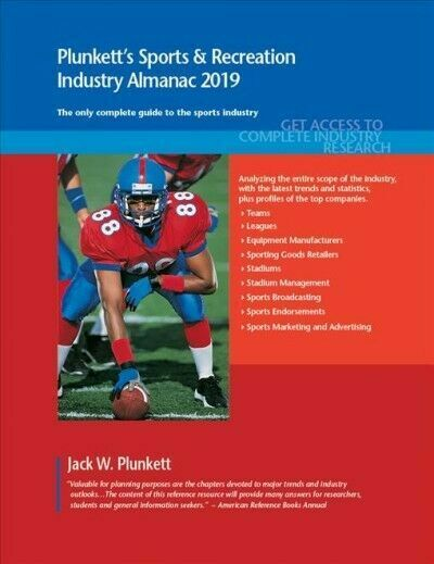 Plunkett S Sports And Recreation Industry Almanac 2019 Sports And Recreation Industry Market Research Statistics Trends And Leading Companies By Jack W Plunkett 2018 Trade Paperback For Sale Online Ebay