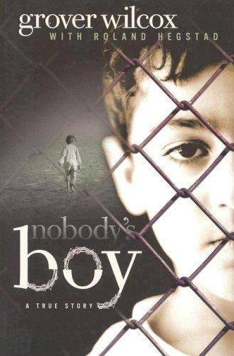 Nobody's Boy by Roland Hegstad and Grover Wilcox (2004, Paperback)