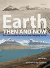 Earth Then and Now: Potent Visual Evidence of Our Changing World by Fred Pearce (Hardback, 2007)