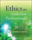 Ethics for Addiction Professionals by Jennifer D. Berton (Paperback, 2014)