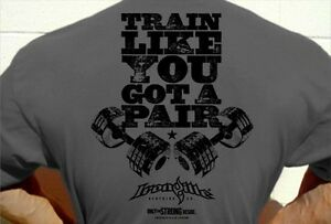 Train-Like-You-Got-A-Pair-Weight-Lifting-Gym-Shirt-by-Ironville-Clothing