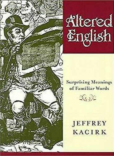 Altered English: Surprising Meanings Von Vertraut Worte Jeffrey Kacirk