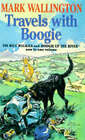 Travels with Boogie: Five Hundred Mile Walkies -  One Man and a Dog Versus the South-west Peninsular Path ,  Boogie Up the River ,  One Man and His Dog to the Source of the Thames by Mark Wallington (Paperback, 1996)