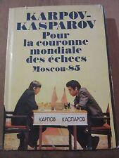 Karpov-Kasparov: Pour la couronne mondiale des échecs Moscou-85/Editions Radouga