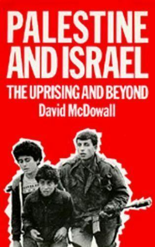 Palestine and Israel : The Uprising and Beyond by David McDowall