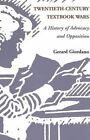 Twentieth-Century Textbook Wars: A History of Advocacy and Opposition by Gerard Giordano (Paperback, 2003)